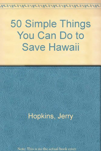book 50 Simple Things You Can Do to Save Hawaii