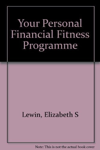 book Your Personal Financial Fitness Program: A Step-By-Step Guide to Managing Your Money