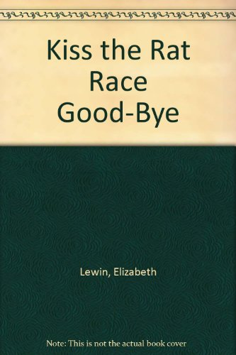 book Kiss the Rat Race Good-Bye