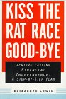 book Kiss the Rat Race Good-Bye: Achieve Financial Independence Within 15 Years: A Step-by-Step Program