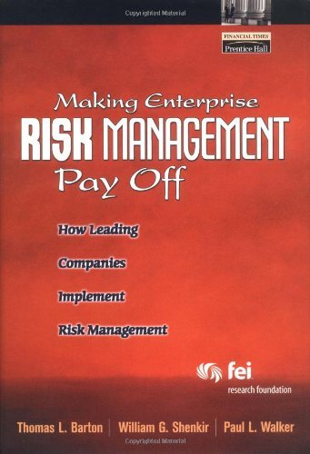 book Making Enterprise Risk Management Pay Off: How Leading Companies Implement Risk Management by Barton Thomas L. Shenkir William G. Walker Paul L. (2002-02-08) Paperback