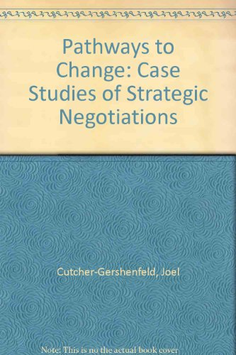 book Pathways to Change: Case Studies of Strategic Negotiations