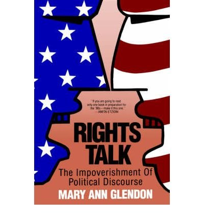 book [(Rights Talk: Impoverishment of Political Discourse)] [Author: Mary Ann Glendon] published on (March, 1998)