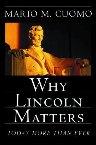 book Why Lincoln Matters: Today More Than Ever by Cuomo Mario M. (2004-06-01) Hardcover