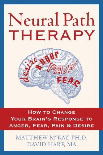 book Neural Path Therapy: How to Change Your Brain\'s Response to Anger, Fear, Pain, and Desire