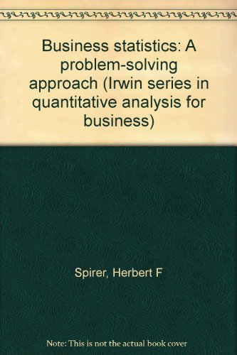 book Business statistics: A problem-solving approach (Irwin series in quantitative analysis for business)