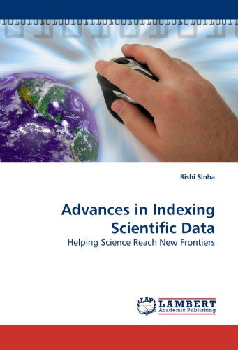 book Advances in Indexing Scientific Data: Helping Science Reach New Frontiers