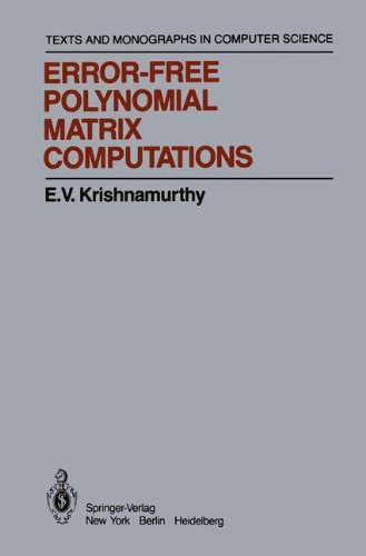 book Error-Free Polynomial Matrix Computations (Monographs in Computer Science)