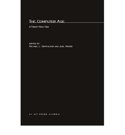 book The Computer Age: A Twenty Year View (Mit Bicentennial Studies) (Paperback) - Common