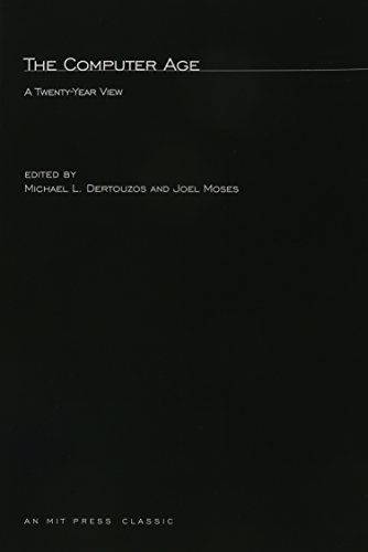 book The Computer Age: A Twenty-Year View (MIT Bicentennial Studies) by Moses, Joel, Dertouzous, Michael (1980) Paperback