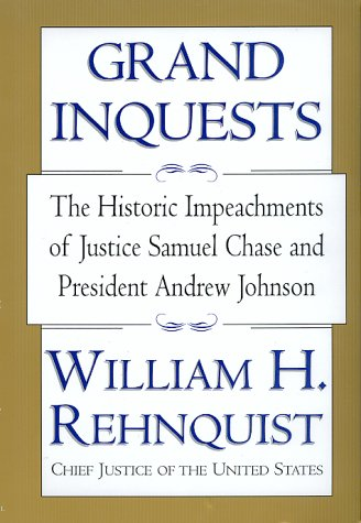 book Grand Inquests: The Historic Impeachments Of Justice Samuel Chase And President Andrew Johnson