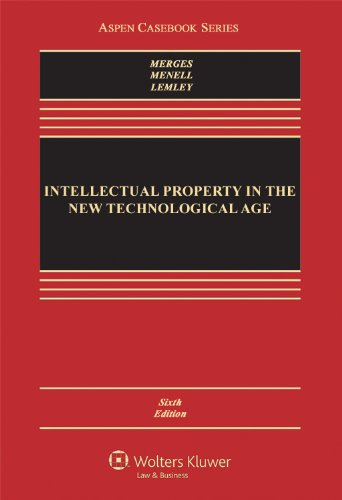 book Intellectual Property in the New Technological Age, Sixth Edition (Aspen Casebook Series)