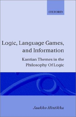 book Logic, Language-Games and Information: Kantian Themes in the Philosophy of Logic