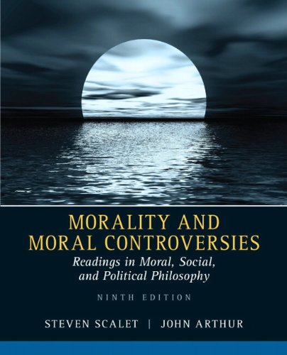 book Morality and Moral Controversies: Readings in Moral, Social and Political Philosophy (9th Edition)