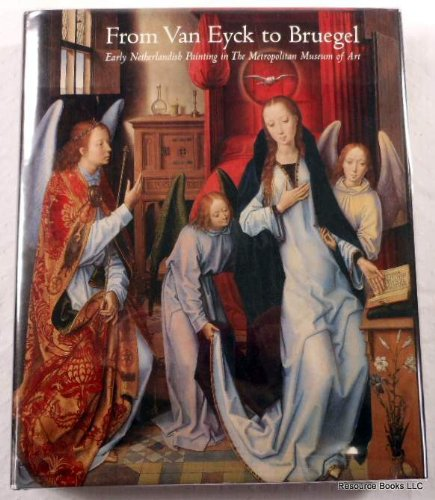 book From Van Eyck to Bruegel: Early Netherlandish Paintings in the Metropolitan Museum of Art