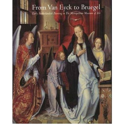book From Van Eyck to Bruegel: Early Netherlandish Painting in the Metropolitan Museum of Art (Metropolitan Museum of Art (Hardcover)) (Hardback) - Common