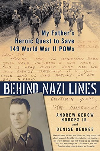 book Behind Nazi Lines: My Father\'s Heroic Quest to Save 149 World War II POWs