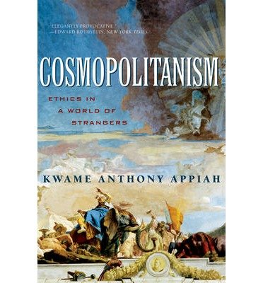 book [(Cosmopolitanism: Ethics in a World of Strangers)] [Author: Kwame Anthony Appiah] published on (February, 2007)