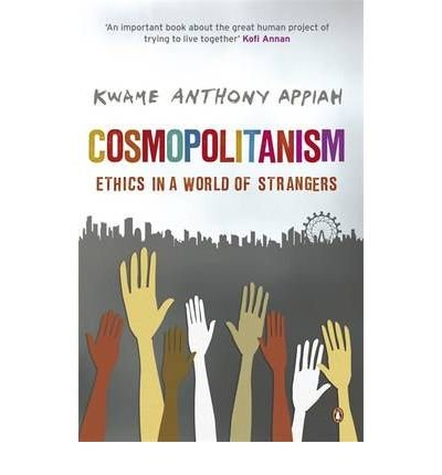 book [(Cosmopolitanism: Ethics in a World of Strangers)] [Author: Kwame Anthony Appiah] published on (November, 2007)