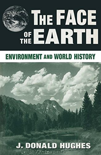 book The Face of the Earth: Environment and World History (Sources and Studies in World History)