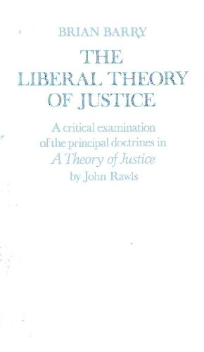 book The Liberal Theory of Justice. A Critical Examination of the Principal Doctrines in A Theory Of Justice by John Rawls