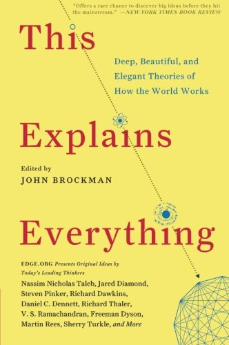 book This Explains Everything: Deep, Beautiful, and Elegant Theories of How the World Works (Edge Question Series)