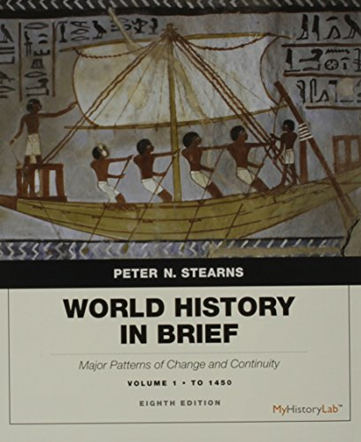book World History in Brief: Major Patterns of Change and Continuity, Volume 1: To 1450 plus NEW MyHistoryLab with Pearson eText -- Access Card Package (8th Edition)