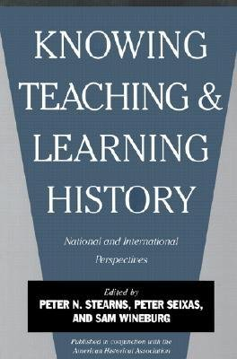 book [(Knowing, Teaching and Learning History: National and International Perspectives)] [Author: Peter N. Stearns] published on (November, 2000)