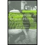book Consumerism in World History - Global Transformation of Desire (2nd, 06) by Stearns, Peter [Paperback (2006)]