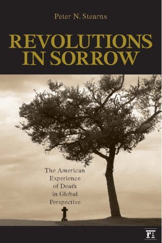 book Revolutions in Sorrow: The American Experience of Death in Global Perspective (U.S. History in International Perspective) by Stearns, Peter N. (2007) Paperback