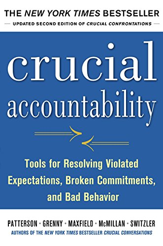 book Crucial Accountability: Tools for Resolving Violated Expectations, Broken Commitments, and Bad Behavior, Second Edition ( Paperback)