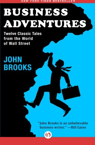book Business Adventures: Twelve Classic Tales from the World of Wall Street