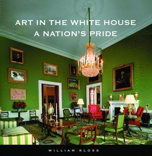 book Art in the White House: A Nation\'s Pride 2nd edition by Kloss, William (2008) Hardcover