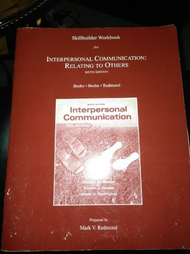 book Skillbuilder Workbook for Interpersonal Communication: Relating to Others 6th edition by Beebe, Steven A., Beebe, Susan J., Redmond, Mark V. (2010) Paperback