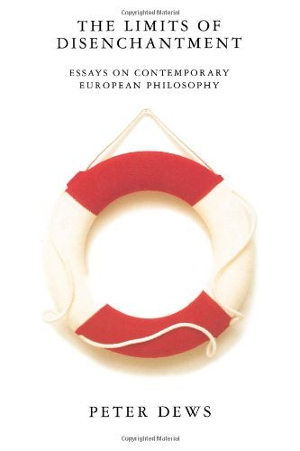 book The Limits of Disenchantment: Essays on Contemporary European Philosophy by Peter Dews (7-Dec-1995) Paperback