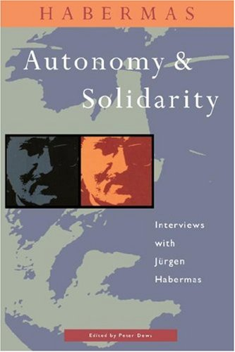 book Autonomy and Solidarity: Interviews with Jurgen Habermas
