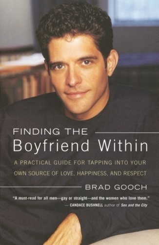 book Finding the Boyfriend Within: A Practical Guide for Tapping into Your Own Source of Love, Happiness, and Respect by Brad Gooch (23-Apr-2002) Paperback