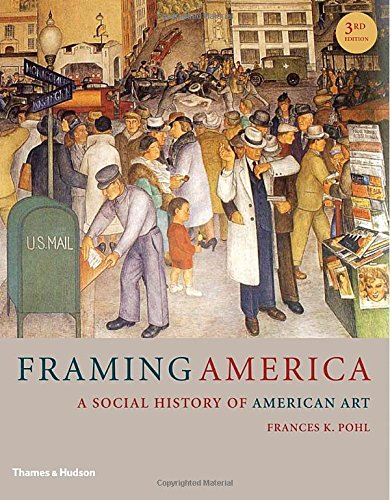 book Framing America: A Social History of American Art (Third Edition)