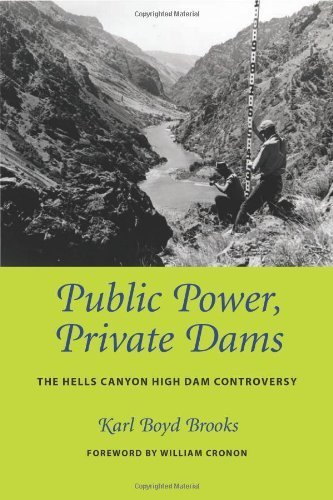 book Public Power, Private Dams: The Hells Canyon High Dam Controversy (Weyerhaeuser Environmental Books) by Brooks, Karl (2006) Hardcover