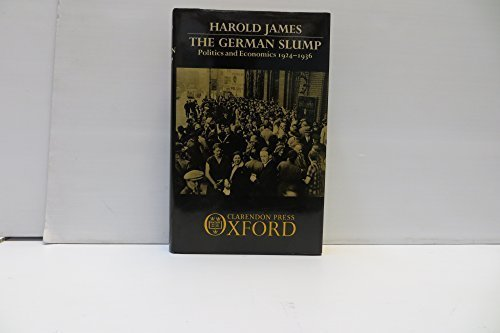 book The German Slump: Politics and Economics 1924-1936 by James, Harold (1986) Hardcover