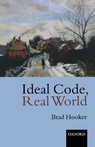 book Ideal Code, Real World: A Rule-Consequentialist Theory of Morality by Hooker, Brad (2003) Paperback