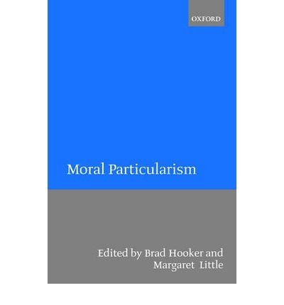 book [(Moral Particularism)] [Author: Brad Hooker] published on (December, 2002)