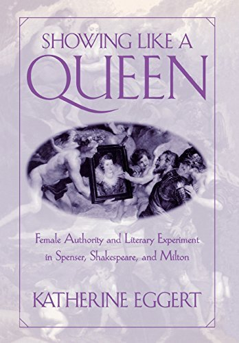 book Showing Like a Queen: Female Authority and Literary Experiment in Spenser, Shakespeare, and Milton by Eggert, Katherine (1999) Hardcover