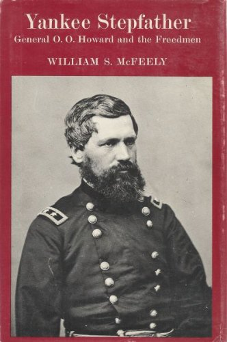 book Yankee Stepfather: General O.O. Howard and the Freedmen