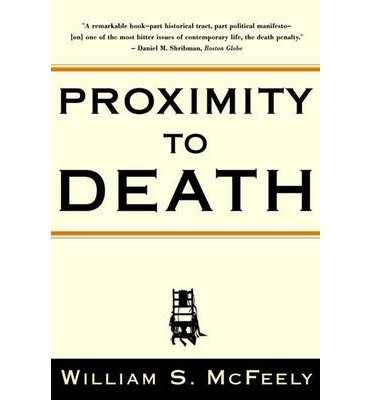 book [(Proximity to Death )] [Author: William S. McFeely] [Mar-2001]