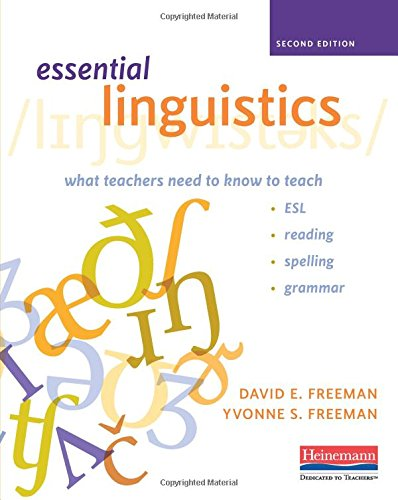 book Essential Linguistics, Second Edition: What Teachers Need to Know to Teach ESL, Reading, Spelling, and Grammar