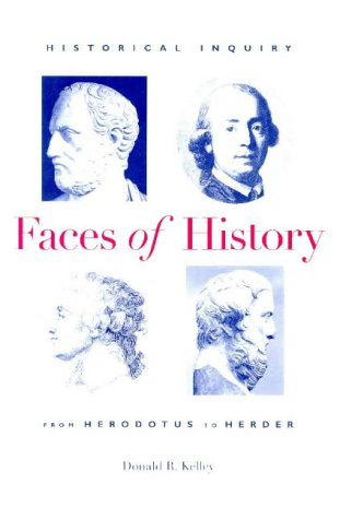 book Faces of History: Historical Inquiry from Herodotus to Herder