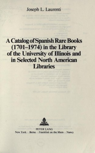 book A Catalog Of Spanish Rare Books 1701-1974 In The Library Of The University Of Illinois And In Selected North American Libraries