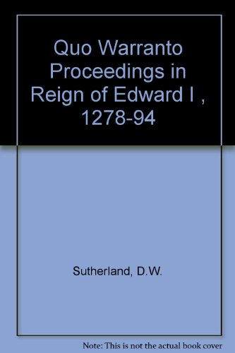 book Quo Warranto Proceedings in the Reign of Edward I, 1278-1294