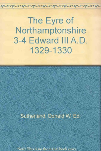 book The Eyre of Northamptonshire 3-4 Edward III A.D. 1329-1330